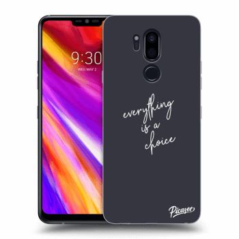 Obal pro LG G7 ThinQ - Everything is a choice