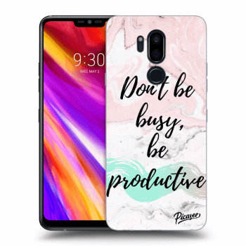 Obal pro LG G7 ThinQ - Don't be busy, be productive