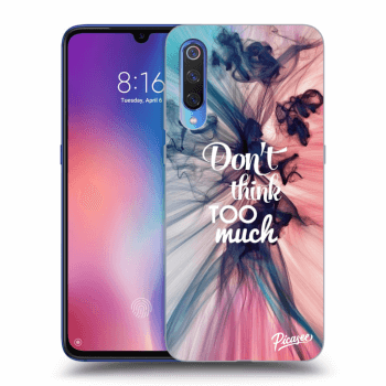Obal pro Xiaomi Mi 9 - Don't think TOO much