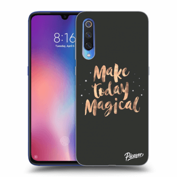 Obal pro Xiaomi Mi 9 - Make today Magical
