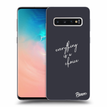 Obal pro Samsung Galaxy S10 G973 - Everything is a choice