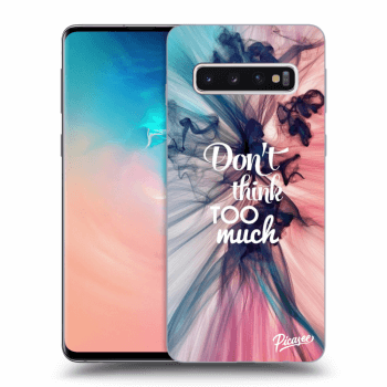 Obal pro Samsung Galaxy S10 G973 - Don't think TOO much