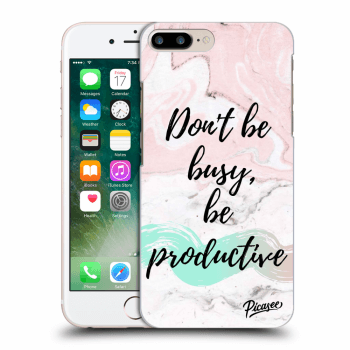 Obal pro Apple iPhone 8 Plus - Don't be busy, be productive