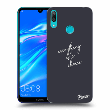 Obal pro Huawei Y7 2019 - Everything is a choice