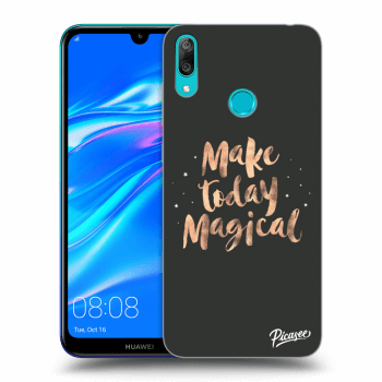 Obal pro Huawei Y7 2019 - Make today Magical