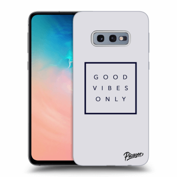 Obal pro Samsung Galaxy S10e G970 - Good vibes only