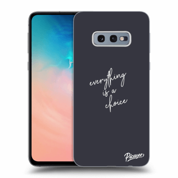 Obal pro Samsung Galaxy S10e G970 - Everything is a choice