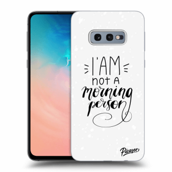 Obal pro Samsung Galaxy S10e G970 - I am not a morning person