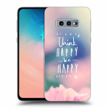 Obal pro Samsung Galaxy S10e G970 - Think happy be happy