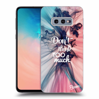 Obal pro Samsung Galaxy S10e G970 - Don't think TOO much