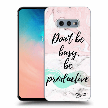 Obal pro Samsung Galaxy S10e G970 - Don't be busy, be productive