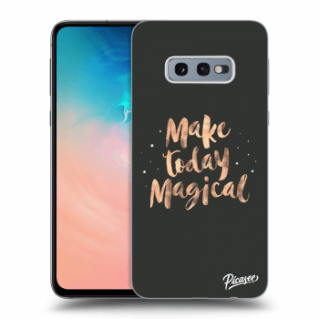 Obal pro Samsung Galaxy S10e G970 - Make today Magical