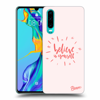 Obal pro Huawei P30 - Believe in yourself