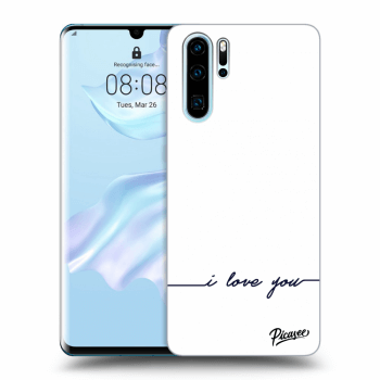 Obal pro Huawei P30 Pro - I love you