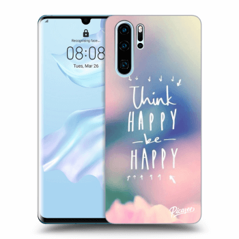 Obal pro Huawei P30 Pro - Think happy be happy
