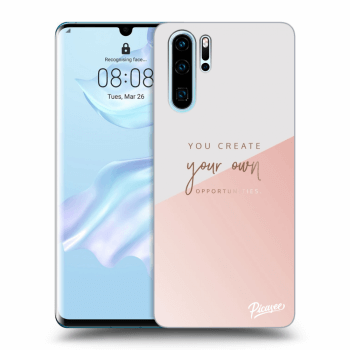 Obal pro Huawei P30 Pro - You create your own opportunities