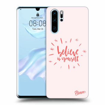 Obal pro Huawei P30 Pro - Believe in yourself