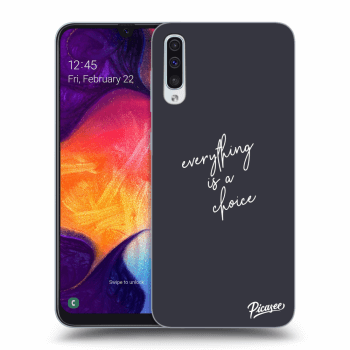 Obal pro Samsung Galaxy A50 A505F - Everything is a choice