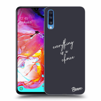 Obal pro Samsung Galaxy A70 A705F - Everything is a choice