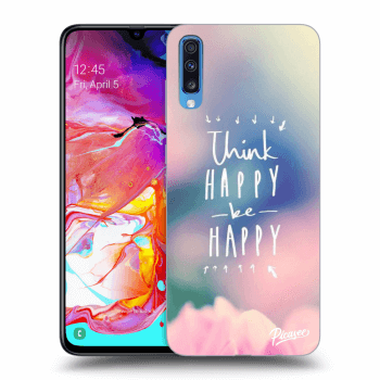 Obal pro Samsung Galaxy A70 A705F - Think happy be happy