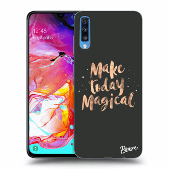 Obal pro Samsung Galaxy A70 A705F - Make today Magical