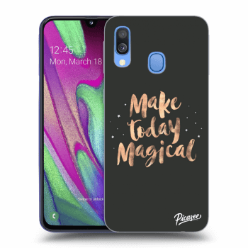 Obal pro Samsung Galaxy A40 A405F - Make today Magical